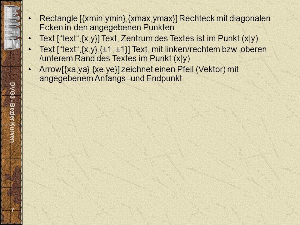 Text [ text ,{x,y}] Text, Zentrum des Textes ist im Punkt (x|y)
